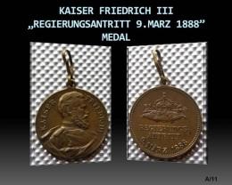 """KAISER FRIEDRICH III. """"REGIERUNGSANTRITT 9.MARZ 1888"""" Medal"""