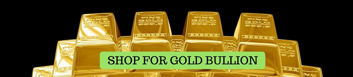 SHOP FOR GOLD BULLION