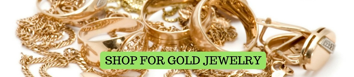 SHOP FOR GOLD JEWELRY