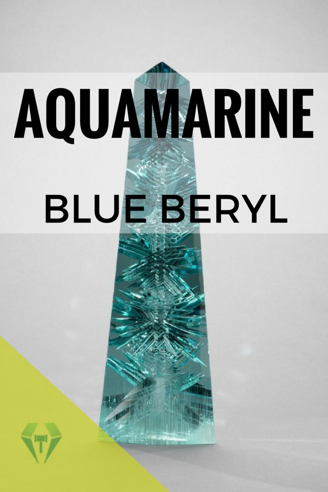 Aquamarine Information - The Blue Beryl