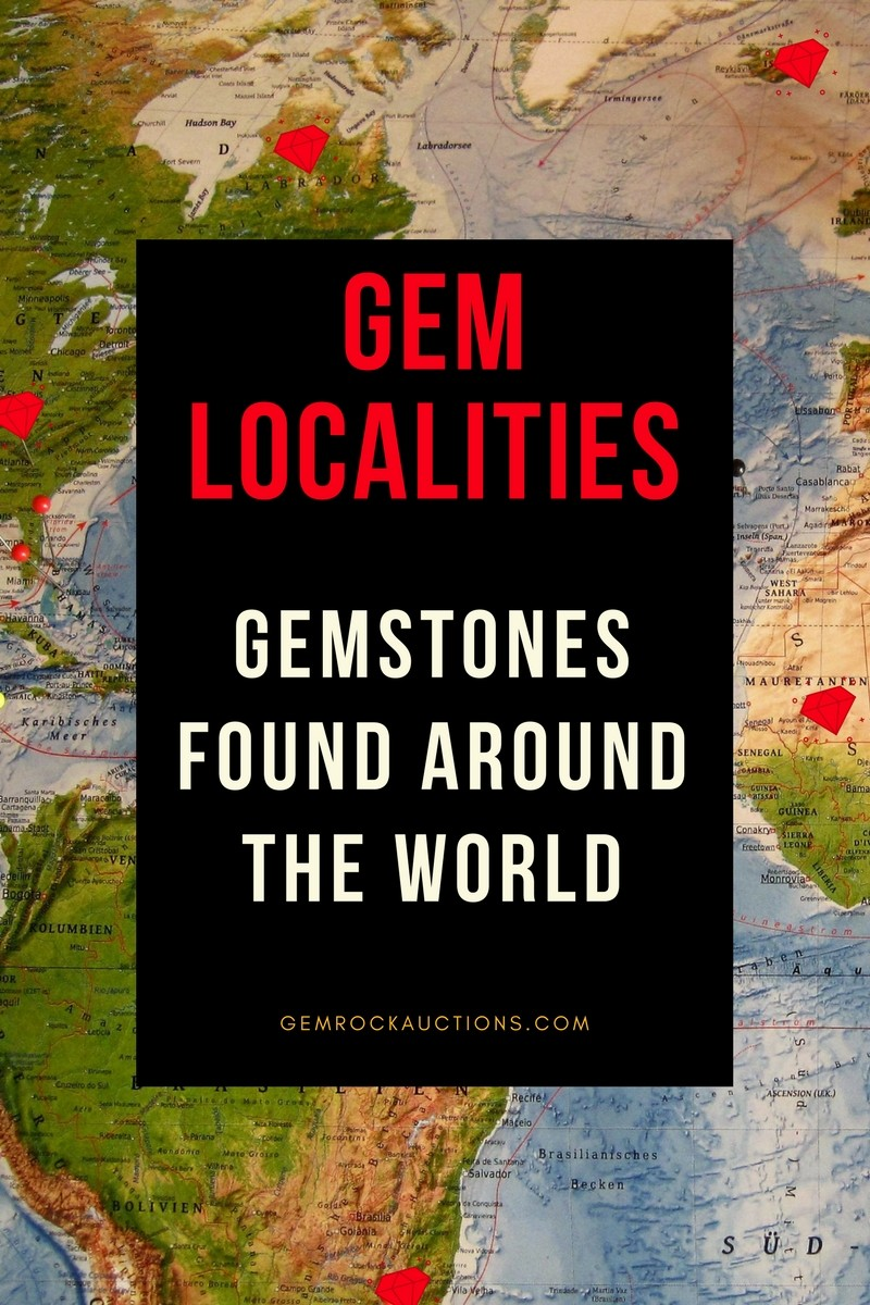 Gem Localities Gemstones found around the world