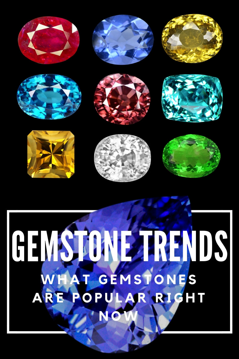 gemstone trends what is popular right now