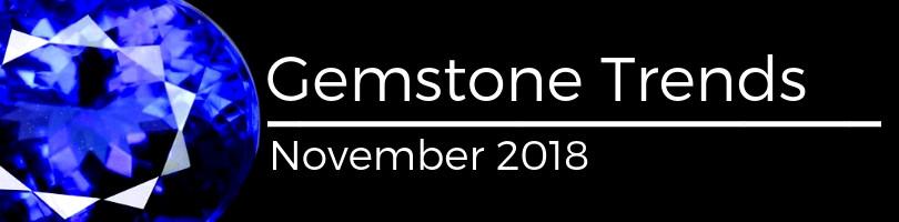 Gemstone Trends November 2018