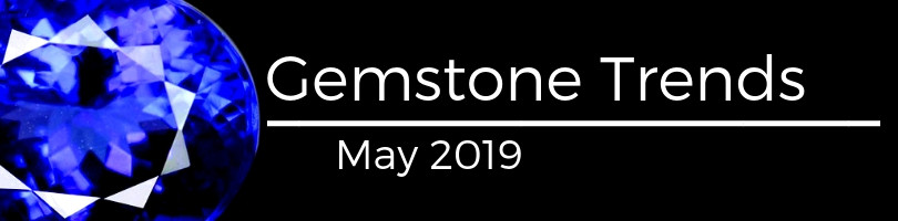 gemstone trends may 2019