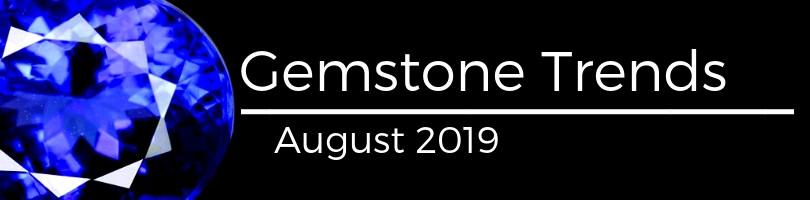 gemstone trends august 2019