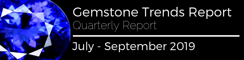 gemstone trends quarterly report july to september 2019