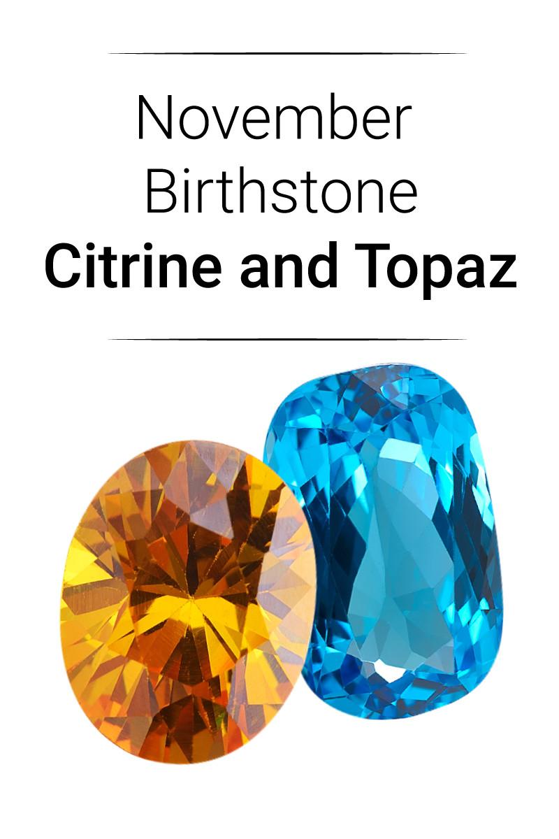 November Birthstones - Topaz and Citrine