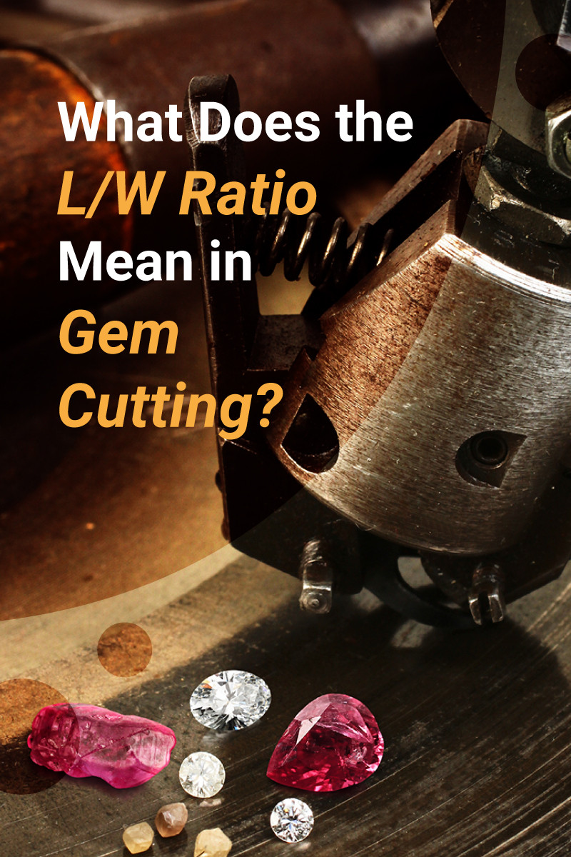 LW Ratio For Gem Cutting What Is It and How To Use It