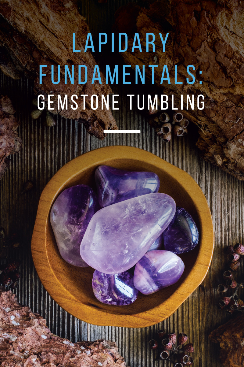 All About Gemstone Tumbling