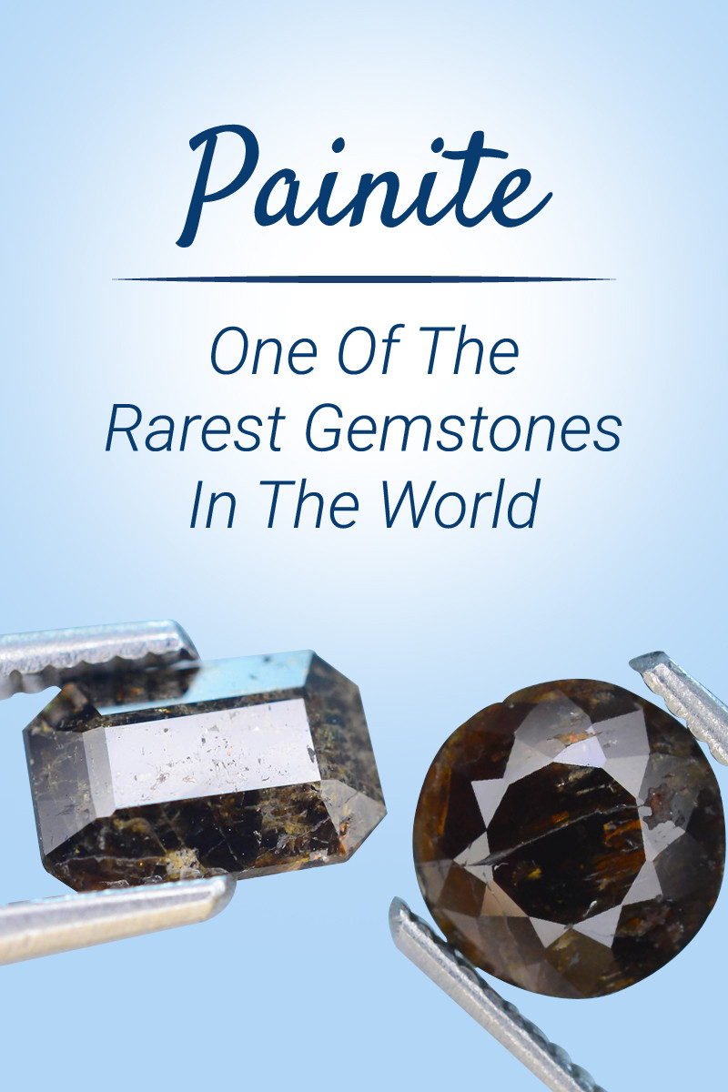 Painite - One Of The Rarest Gemstones In The World