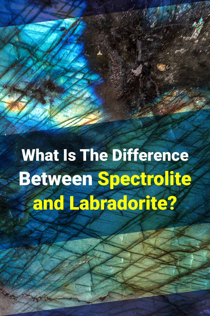 What Is The Difference Between Spectrolite and Labradorite