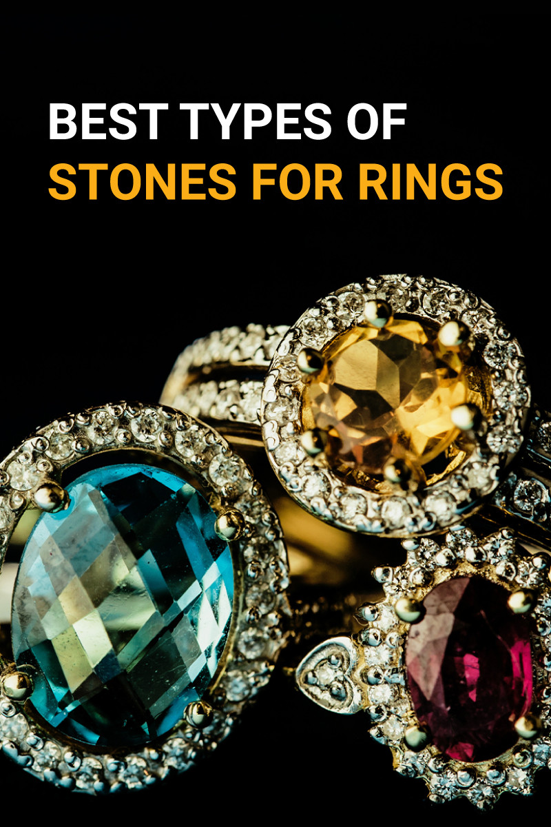 Top 10 Best Types Of Stones for Rings