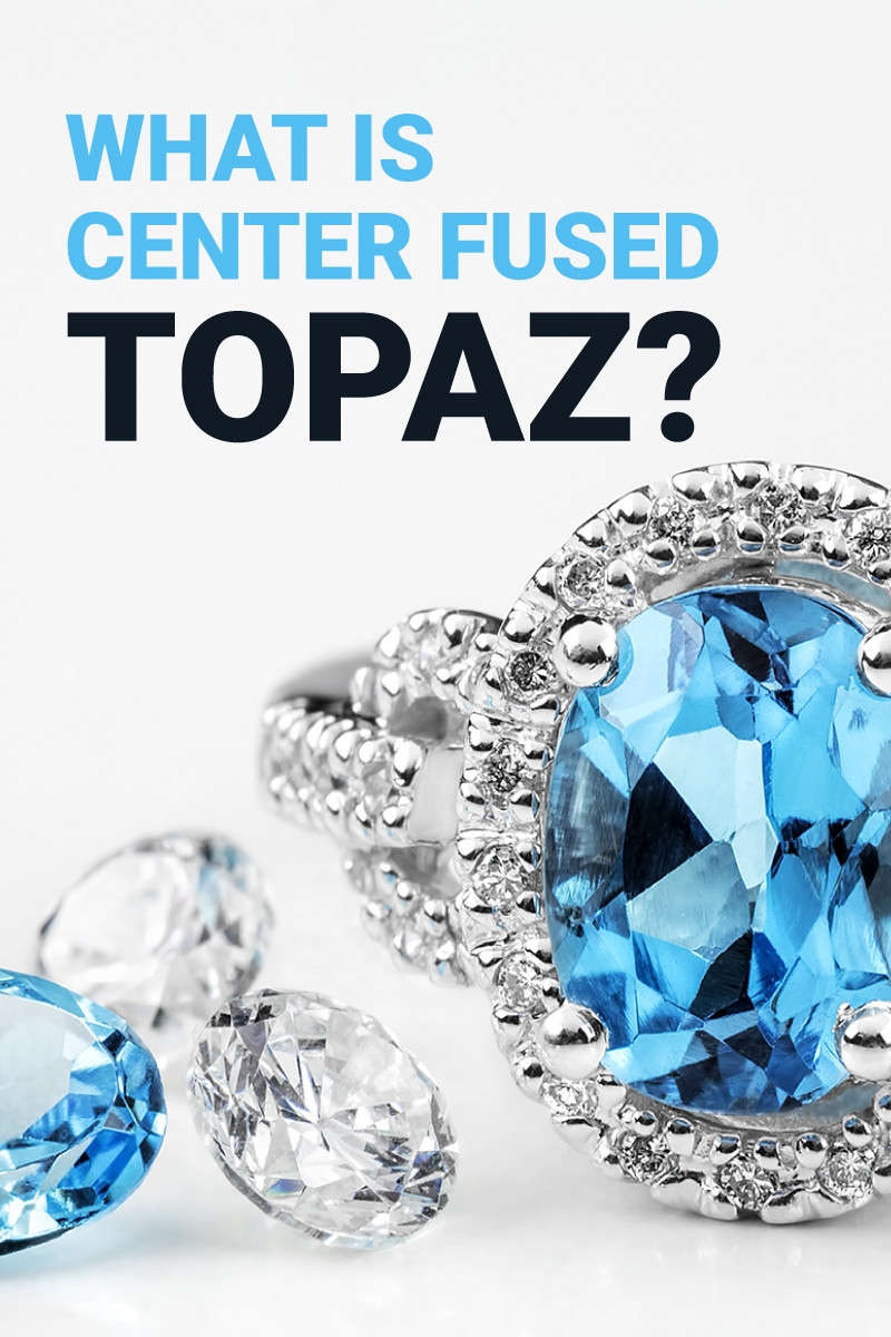 What Is Center-Fused Topaz