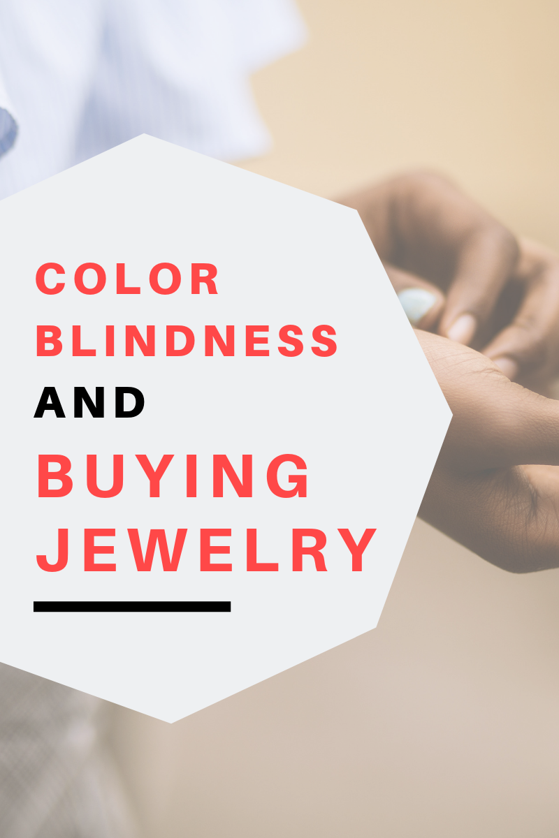 Color Blindness and Buying Jewelry