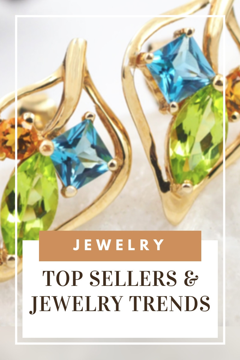 Jewelry top sellers  jewelry trends