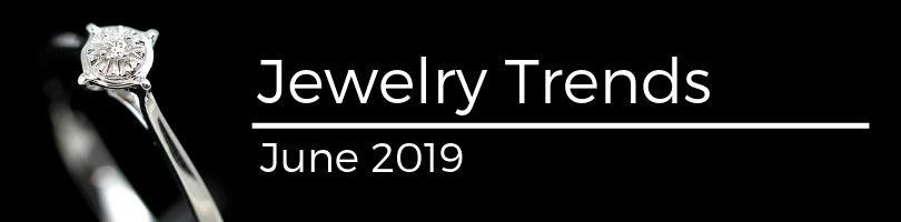 jewelry trends June 2019