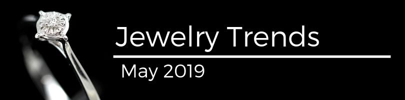 jewelry trends may 2019