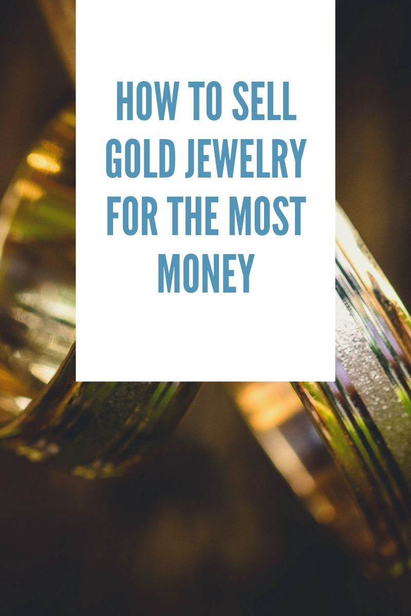 How to Sell Gold Jewelry For the Most Money