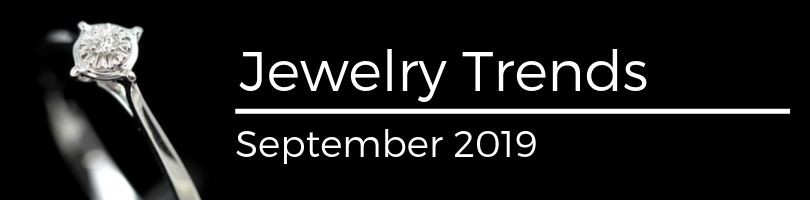 jewelry trends september 2019