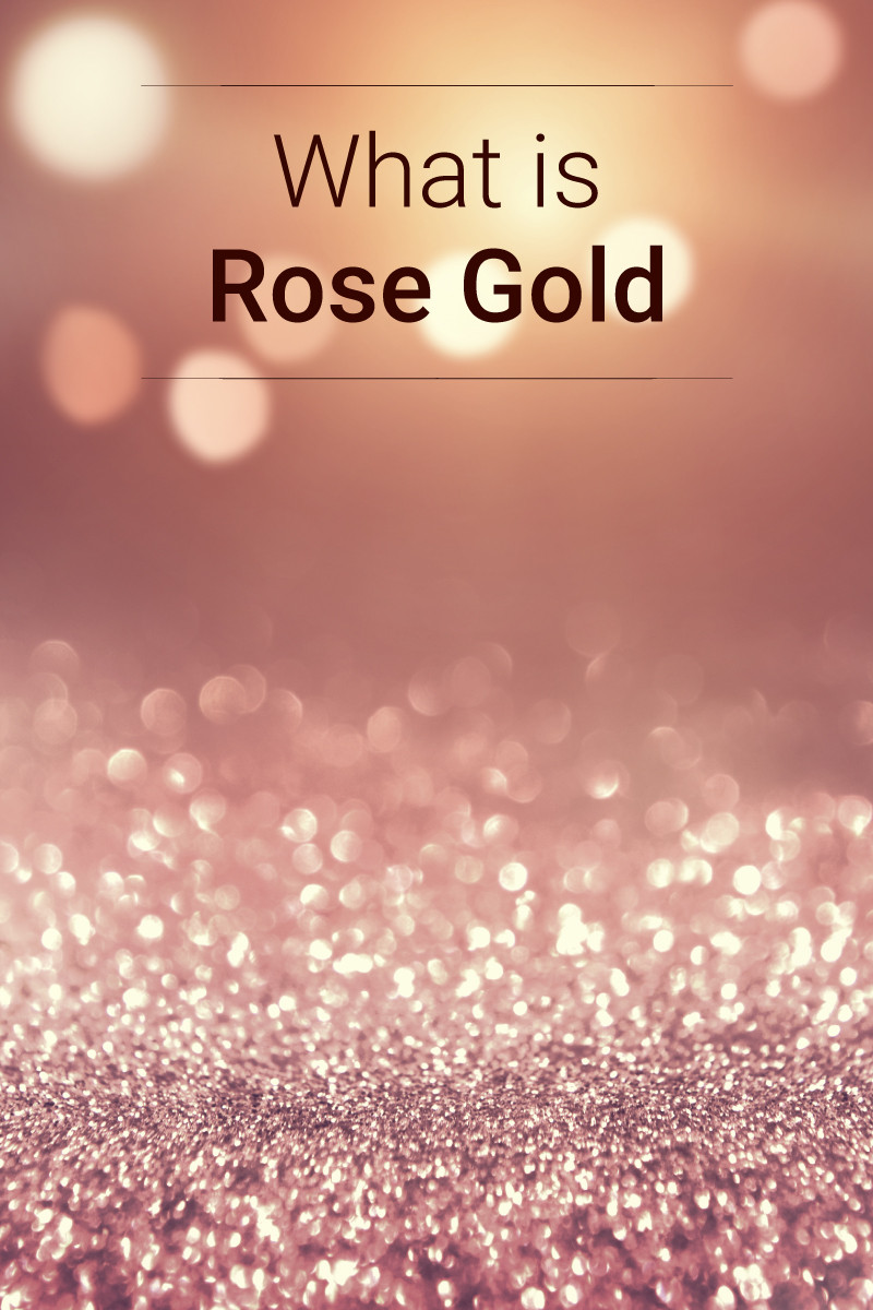 What Is Rose Gold