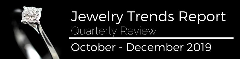 Jewelry Trends Report October - December 2019