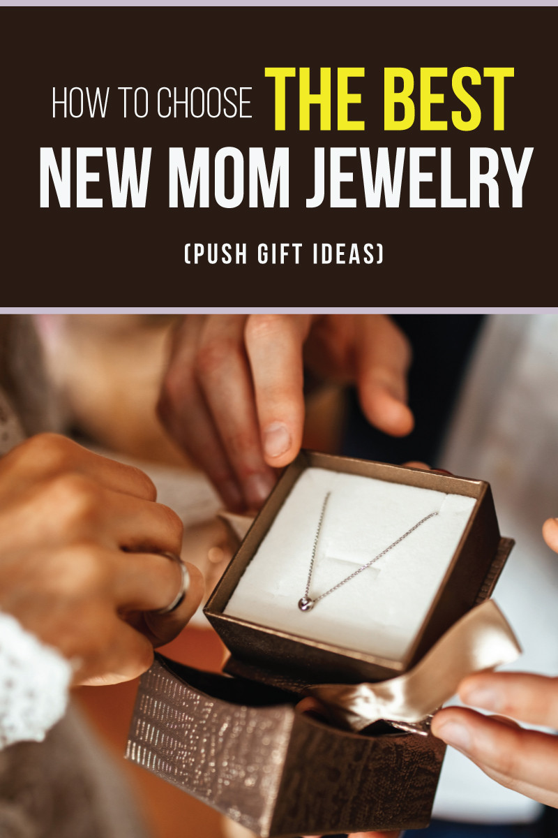 The Best New Mom Jewelry Ideas A Guide to Push Gifts