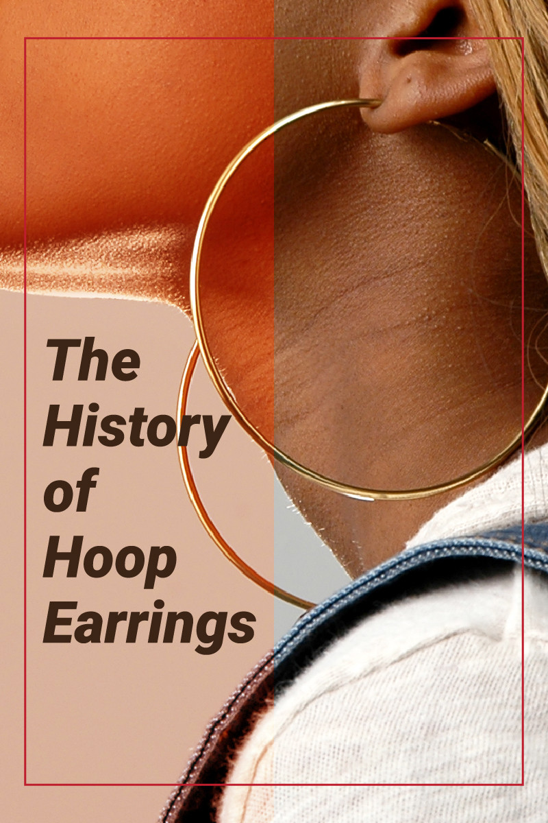 Circling Through Time The History Of Hoop Earrings
