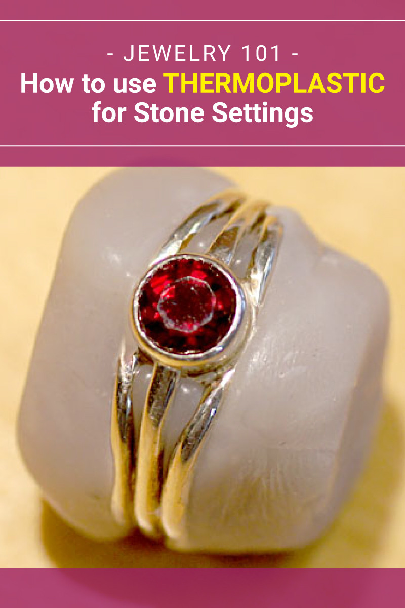 Jewelry 101 - How to use thermoplastic for stone settings