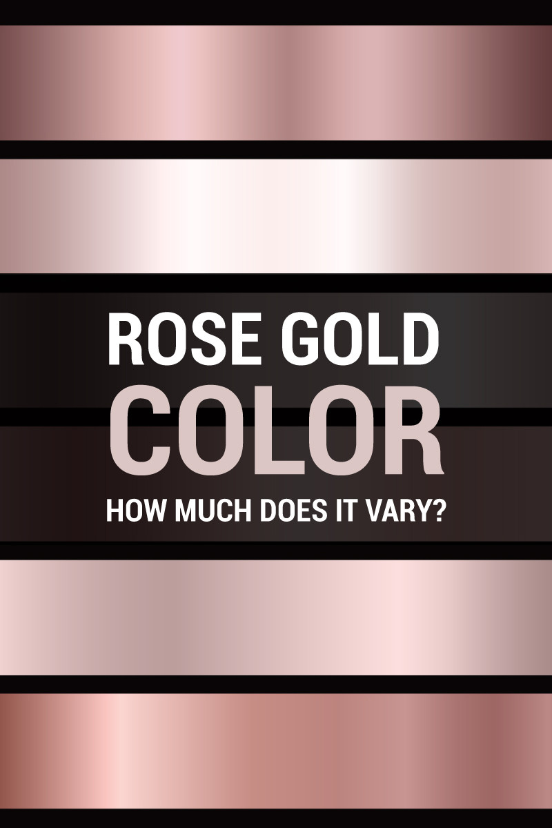 Rose Gold Color - How Much Does It Vary