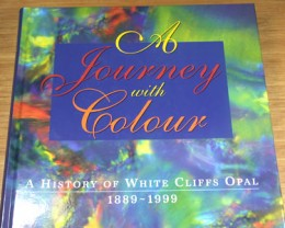 JOURNEY WITH COLOUR HISTORY OF WHITE CLIFFS 1889-1999