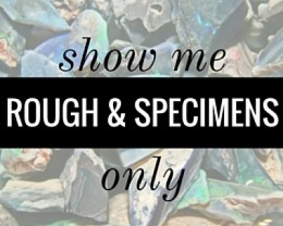 Rough & Specimens Only