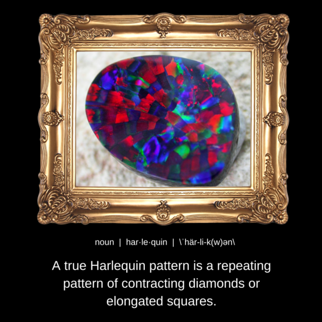 what is harlequin pattern opal