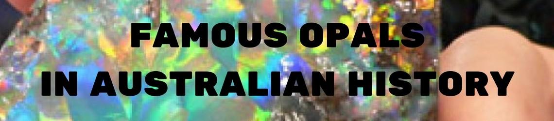 famous opals in Australian history