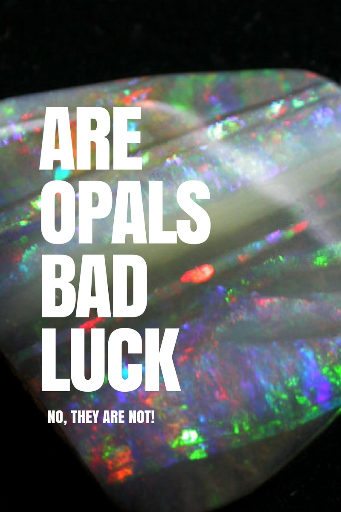 Are Opals Bad Luck