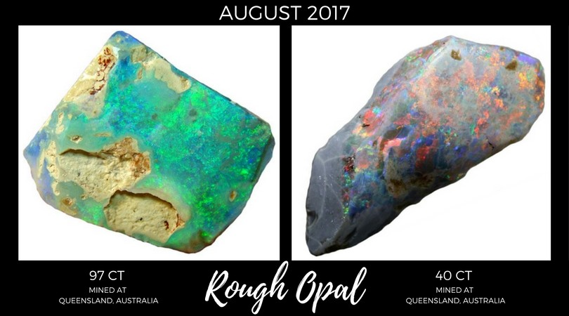 Rough Opal August 2017 Market Review