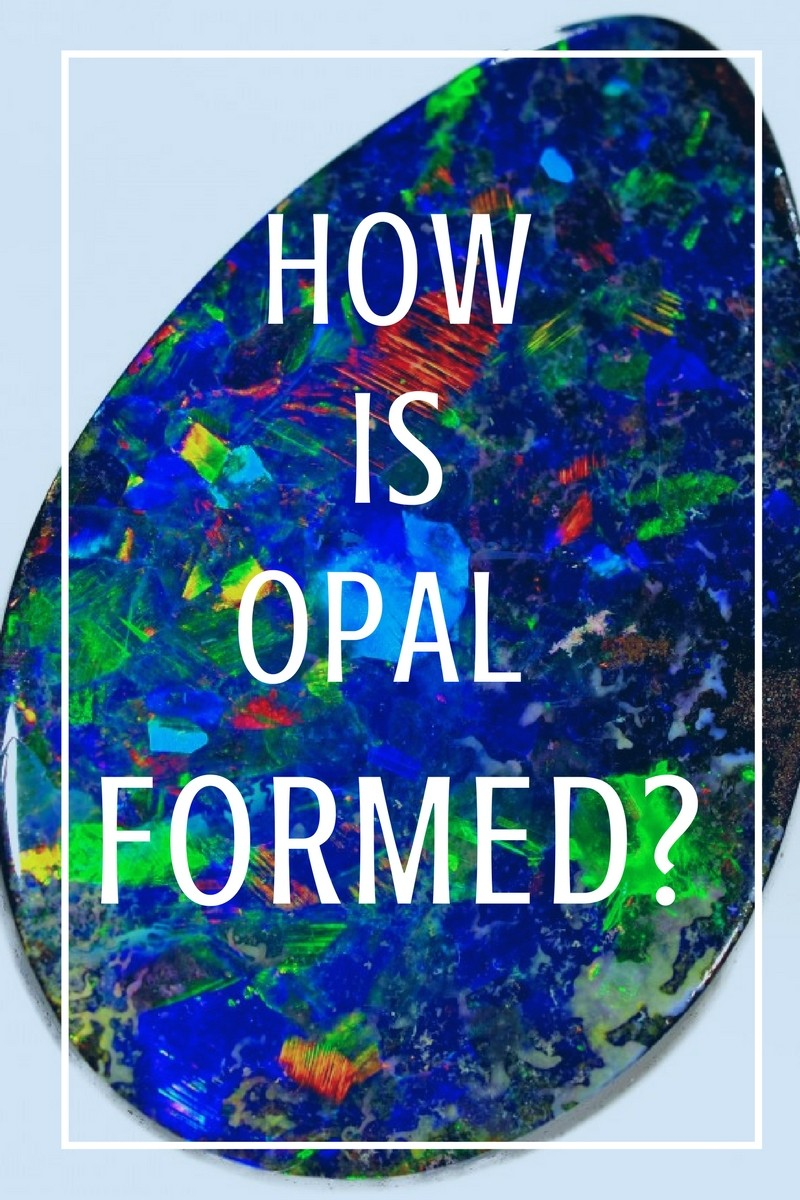 how is opal formed