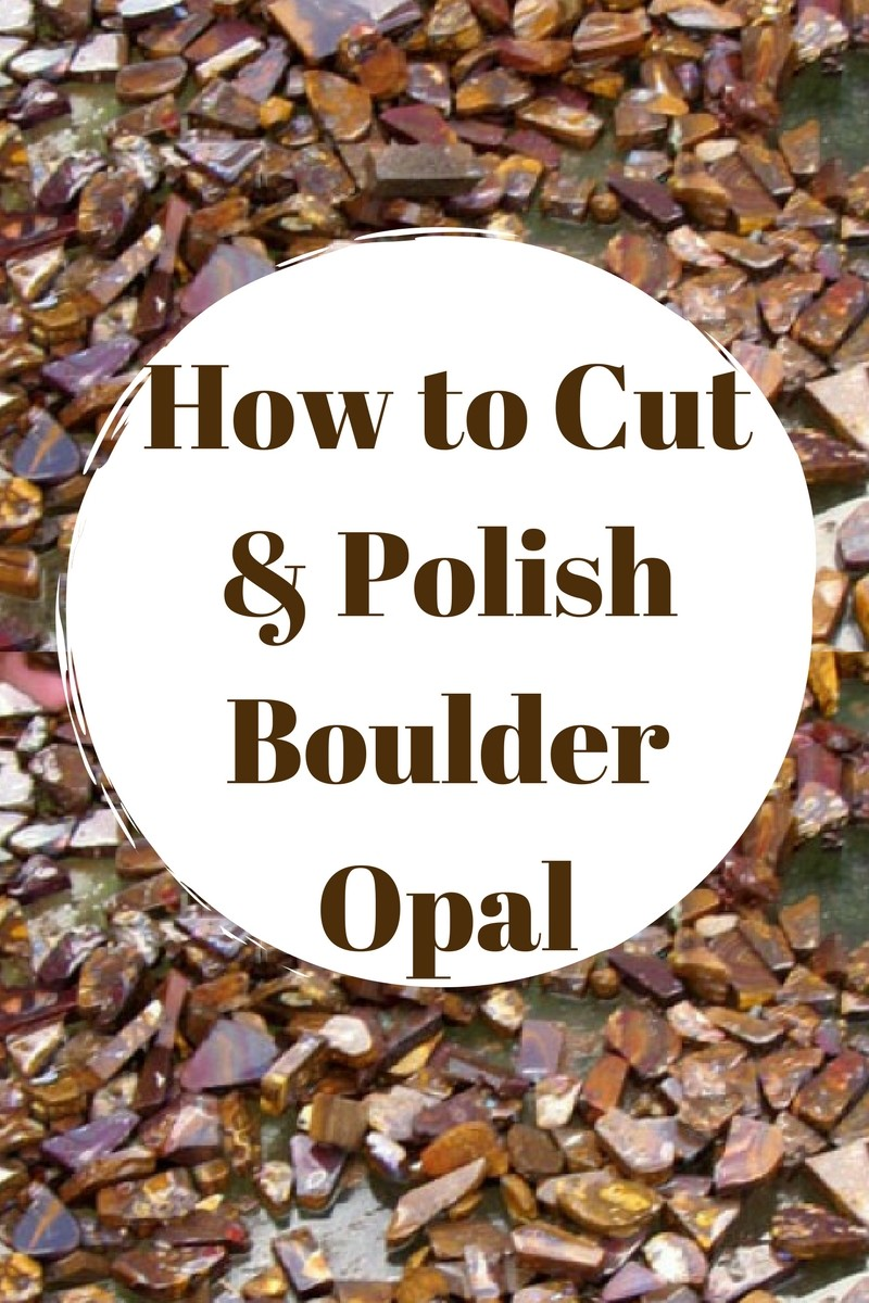 how to cut and polish boulder opal