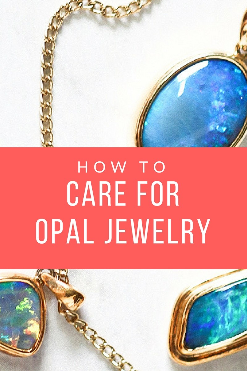 How To Care For Opal Jewelry [With Pictures] | Opal Auctions