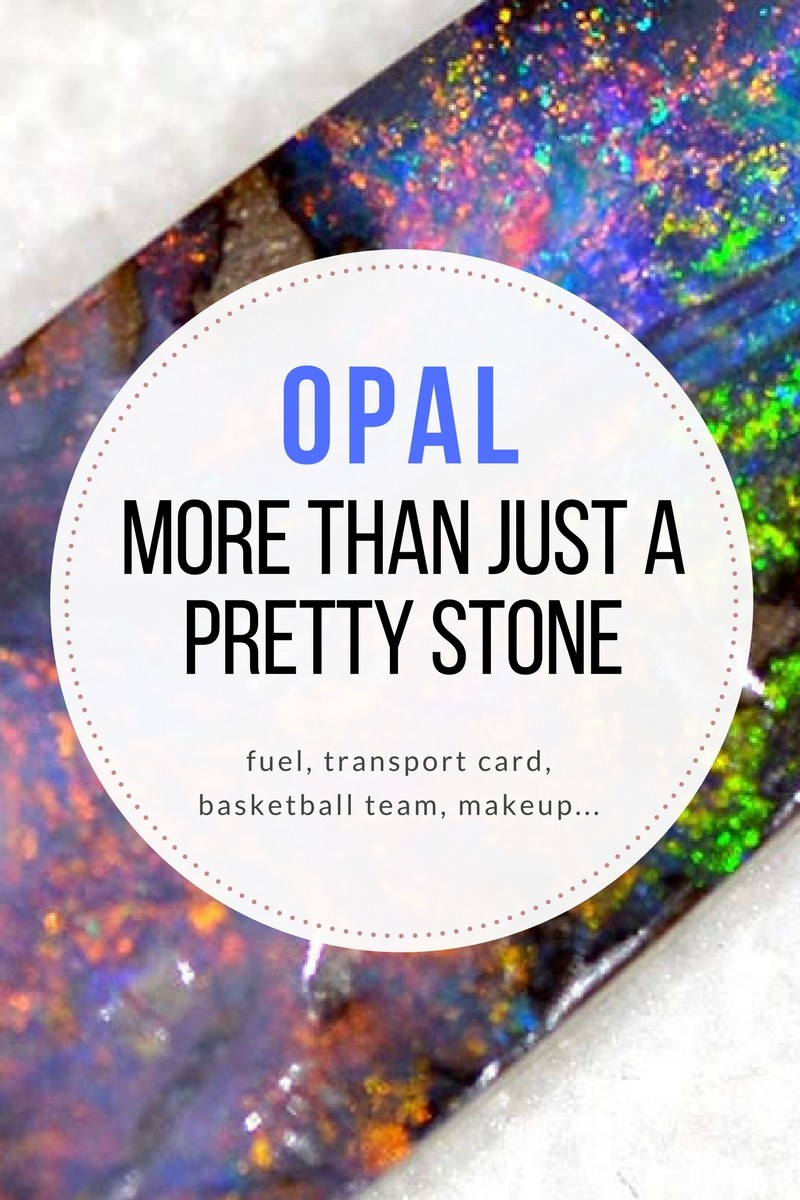 Opal - More Than Just a Pretty Stone