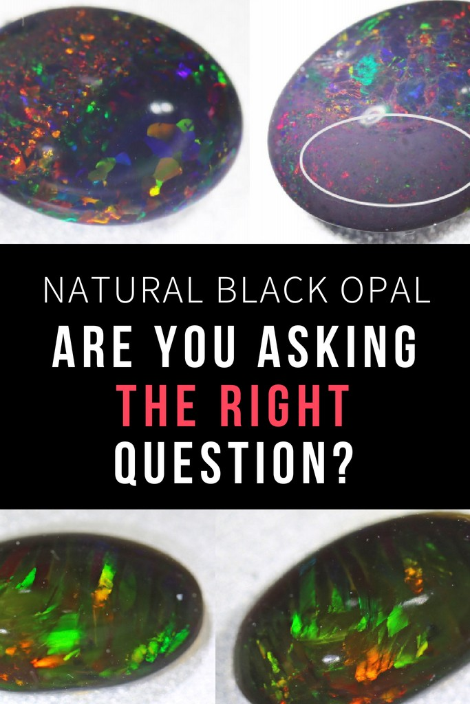 Natural Black Opal are you asking the right question