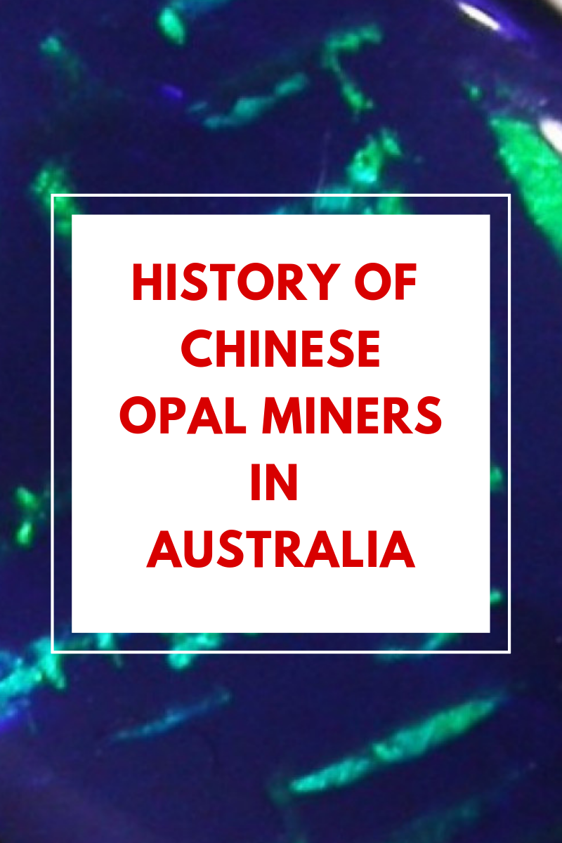 history of chinese opal miners in australia