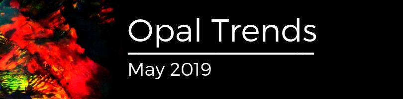 Opal Trends May 2019