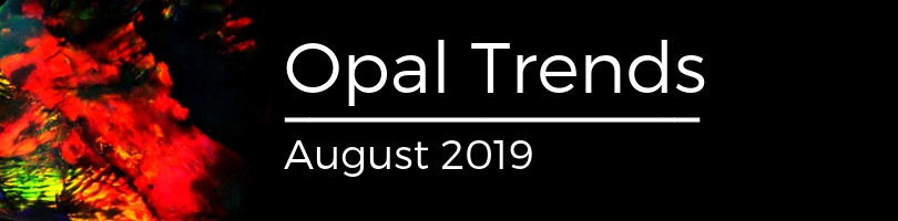 opal trends August 2019