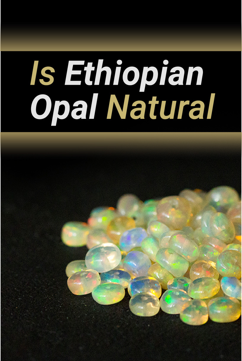 Is Ethiopian Opal Natural How To Spot A Real From A Fake