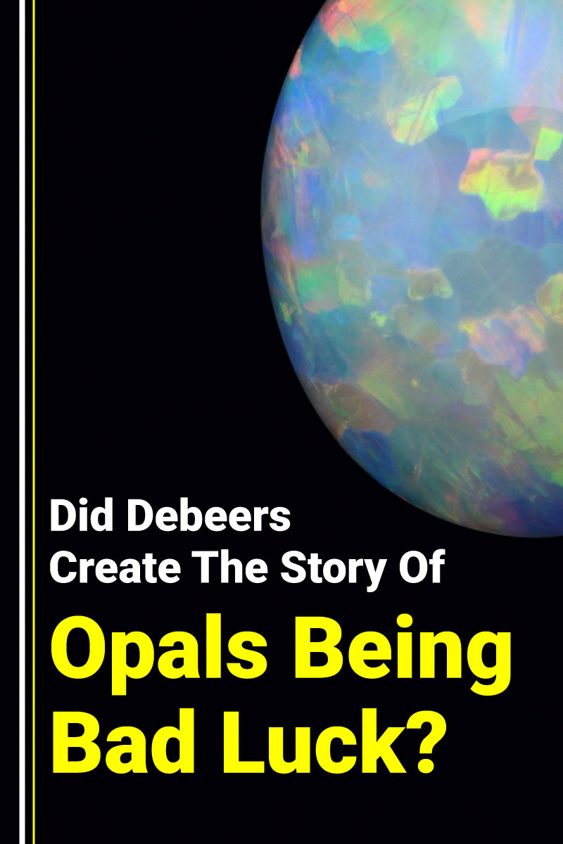 Did De Beers Create the Story of Opals Being Bad Luck