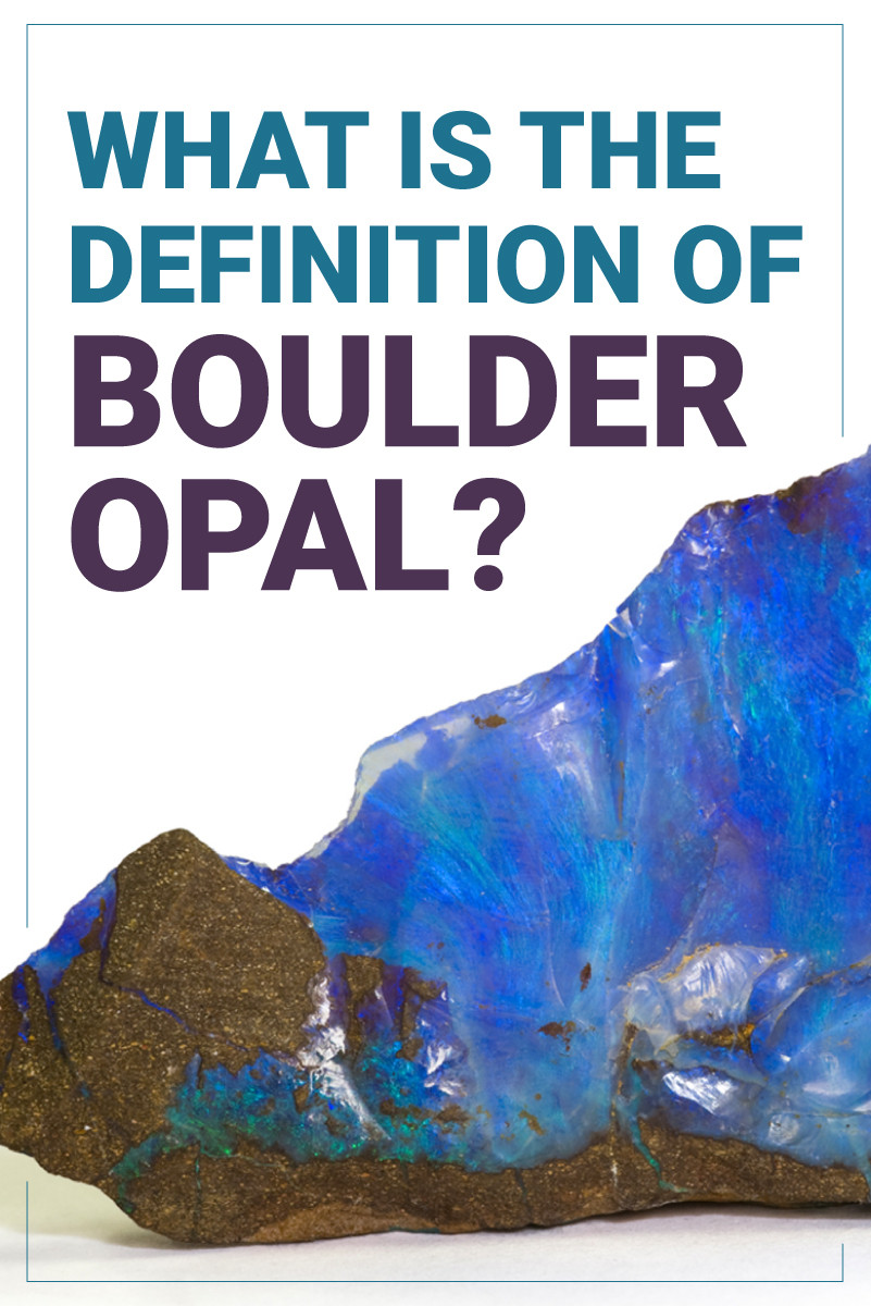 What Is The Definition of Boulder Opal