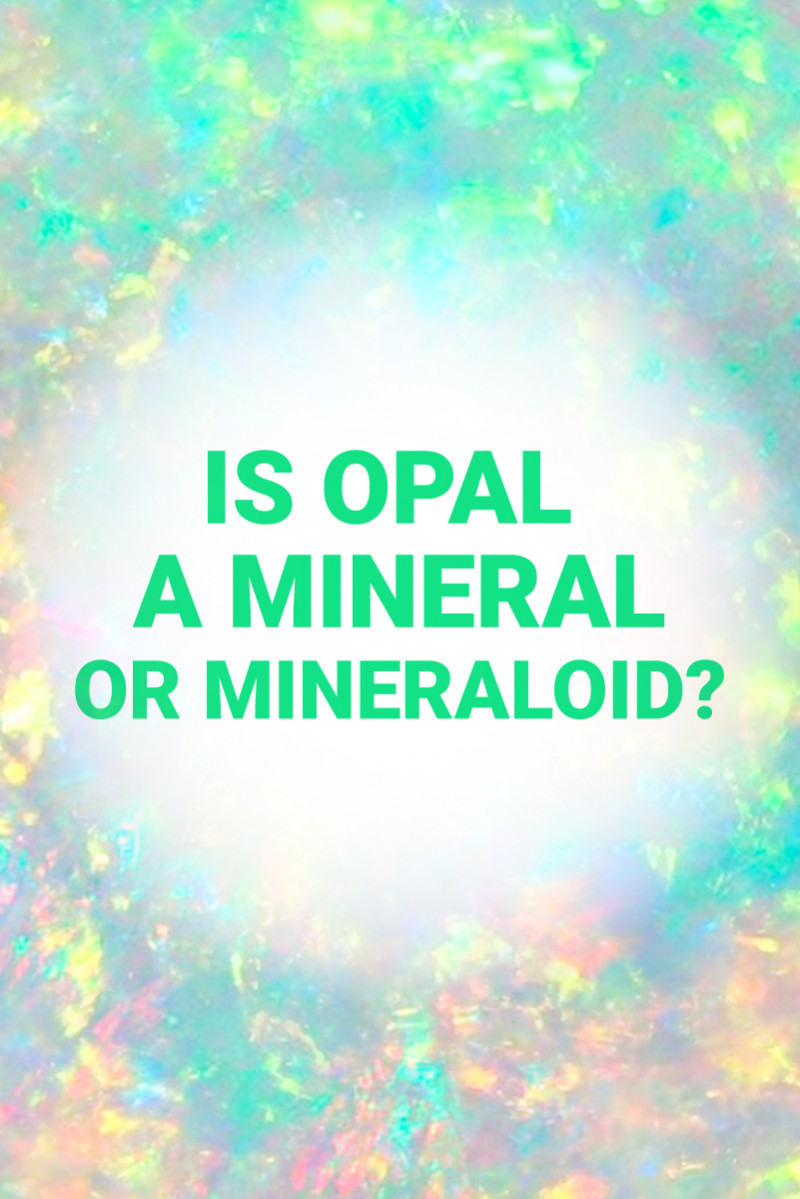 is opal a mineral or mineraloid
