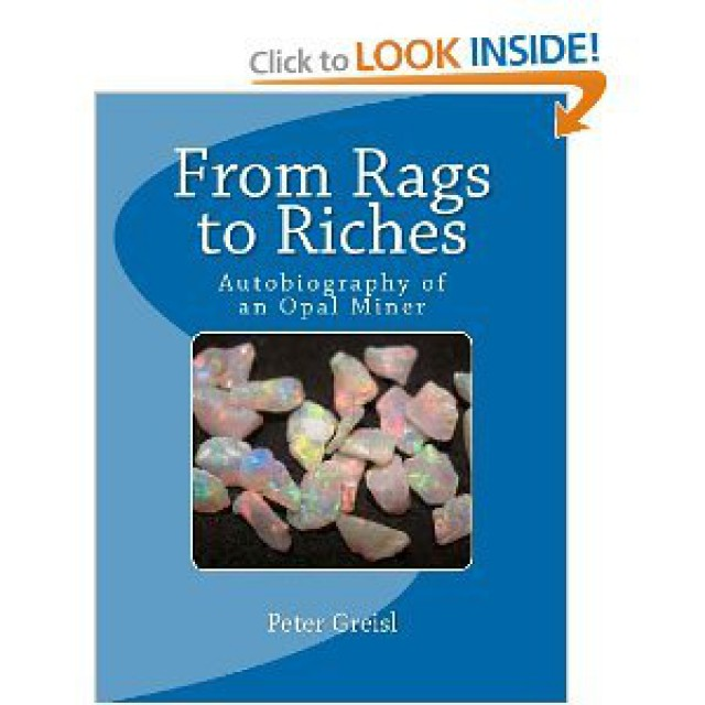 From Rags to Riches the Autobiography of an Opal Miner