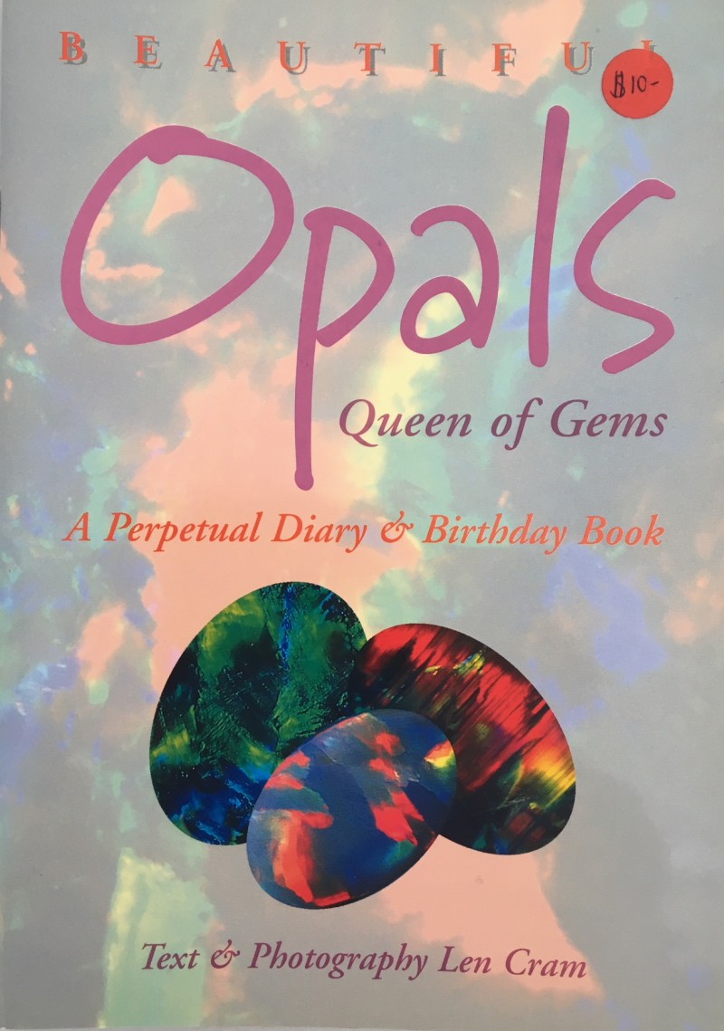 Beautiful Opals Queen of Gems, A Perpetual Diary &Birthday Book  author
