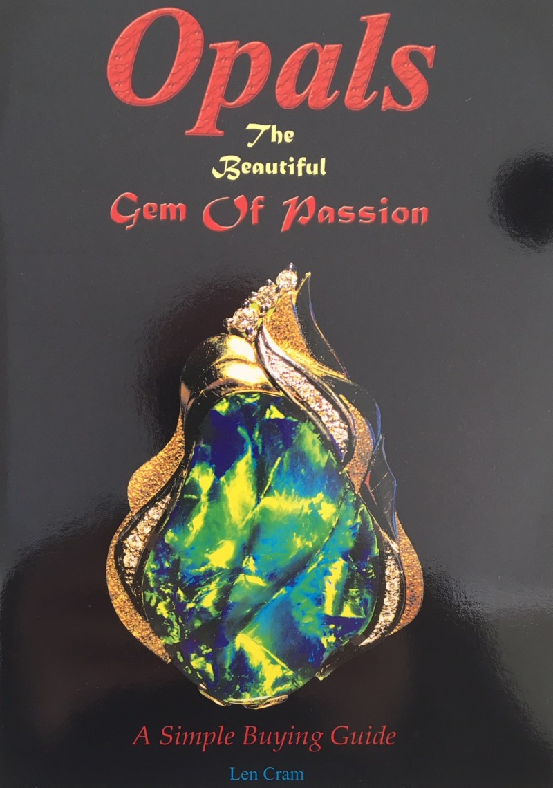 Opals the Beautiful Gem of Passion , A simple buying guide author Len Cram